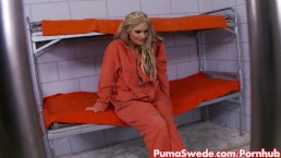 Puma Swede Gives New Cell Mate Her Dick!